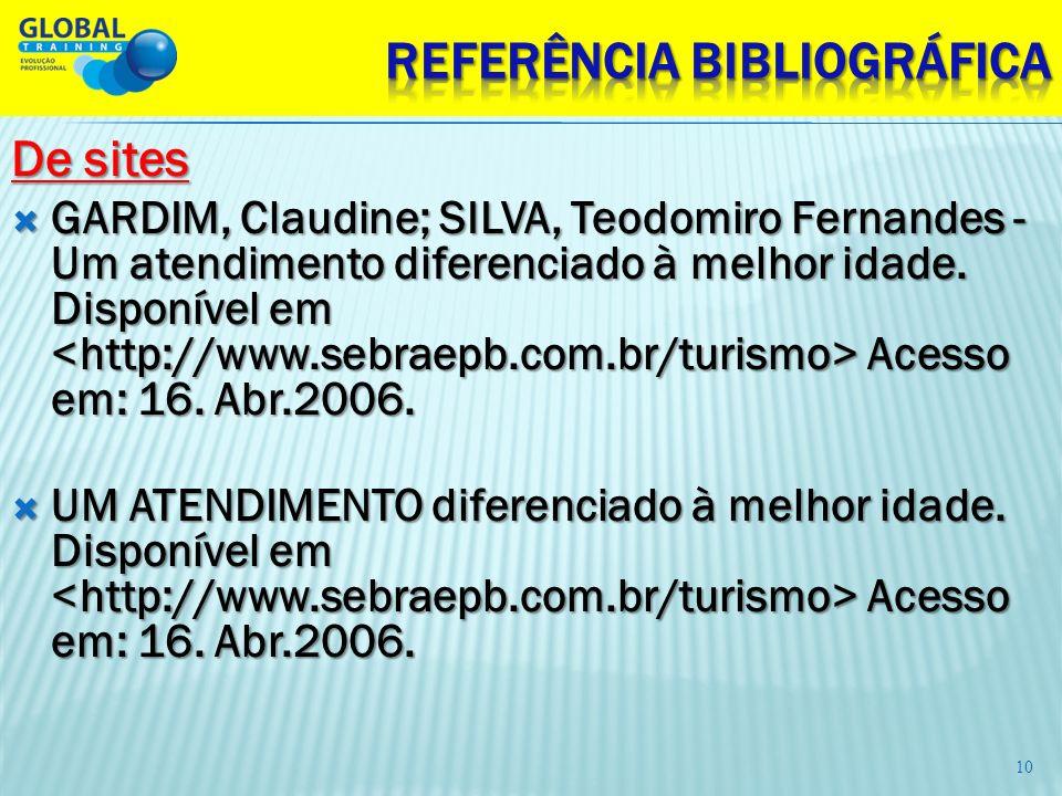 De sites GARDIM, Claudine; SILVA, Teodomiro Fernandes - Um atendimento diferenciado à melhor idade. Disponível em Acesso em: 16. Abr.2006. GARDIM, Cla