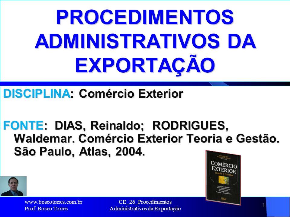 Exigências legais e administrativas Uma vez definido qual produto e para qual(is) país(es) vai exportar, a empresa vai encontrar algumas exigências legais e administrativas inerentes ao processo de exportação, iniciando-se pelo Sistema Integrado de Comércio Exterior (SISCOMEX) : http://www.receita.fazenda.gov.br/aduana/siscomex/sis comex.htm http://www.receita.fazenda.gov.br/aduana/siscomex/sis comex.htm www.boscotorres.com.br Prof.