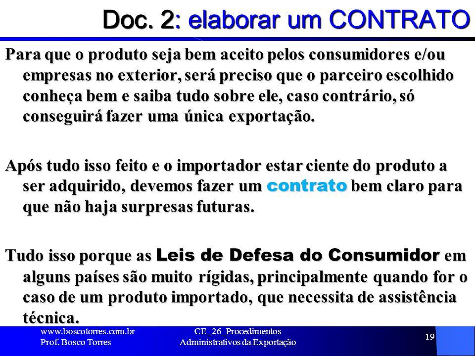 Doc. 2: elaborar um CONTRATO Para que o produto seja bem aceito pelos consumidores e/ou empresas no exterior, será preciso que o parceiro escolhido co