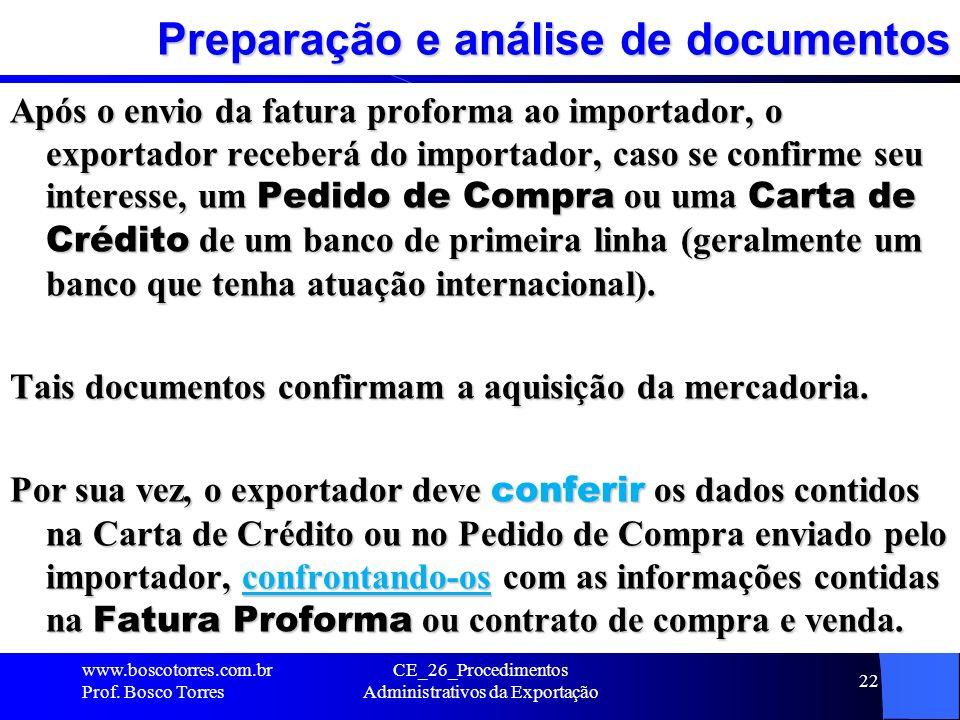 Preparação e análise de documentos Após o envio da fatura proforma ao importador, o exportador receberá do importador, caso se confirme seu interesse,
