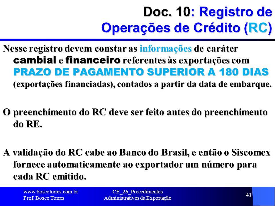 Doc. 10: Registro de Operações de Crédito (RC) Nesse registro devem constar as informações de caráter cambial e financeiro referentes às exportações c