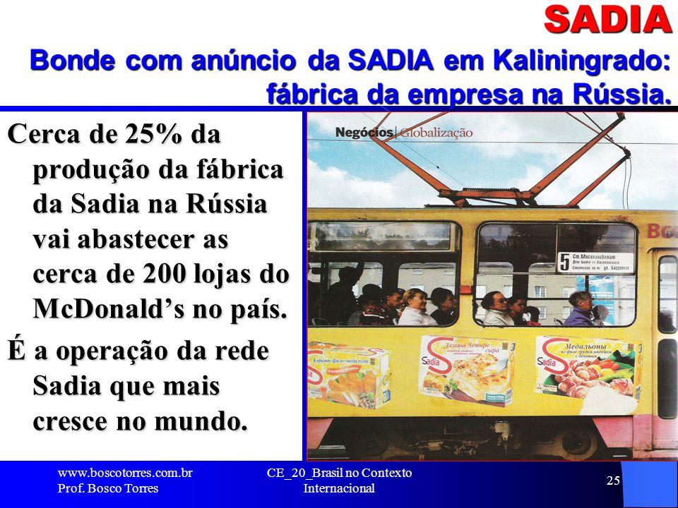 SADIA Bonde com anúncio da SADIA em Kaliningrado: fábrica da empresa na Rússia. Cerca de 25% da produção da fábrica da Sadia na Rússia vai abastecer a