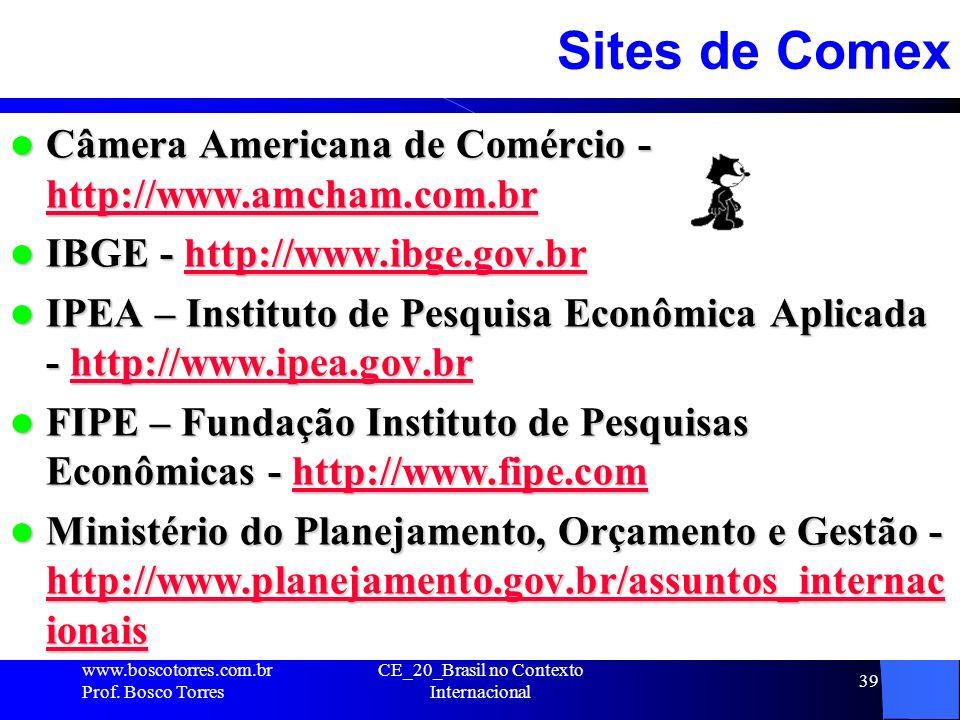39 Sites de Comex Câmera Americana de Comércio - http://www.amcham.com.br Câmera Americana de Comércio - http://www.amcham.com.br http://www.amcham.co