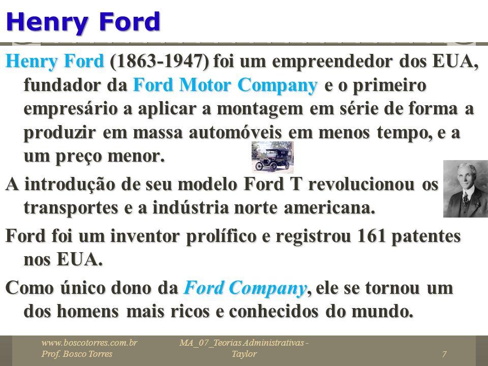 Henry Ford Henry Ford (1863-1947) foi um empreendedor dos EUA, fundador da Ford Motor Company e o primeiro empresário a aplicar a montagem em série de