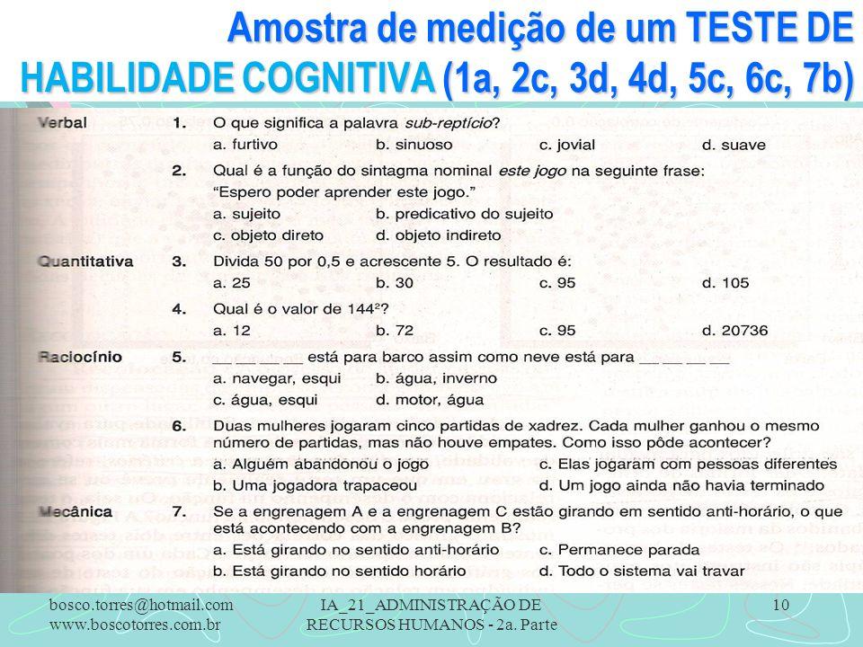 IA_21_ADMINISTRAÇÃO DE RECURSOS HUMANOS - 2a. Parte 10 Amostra de medição de um TESTE DE HABILIDADE COGNITIVA (1a, 2c, 3d, 4d, 5c, 6c, 7b). bosco.torr