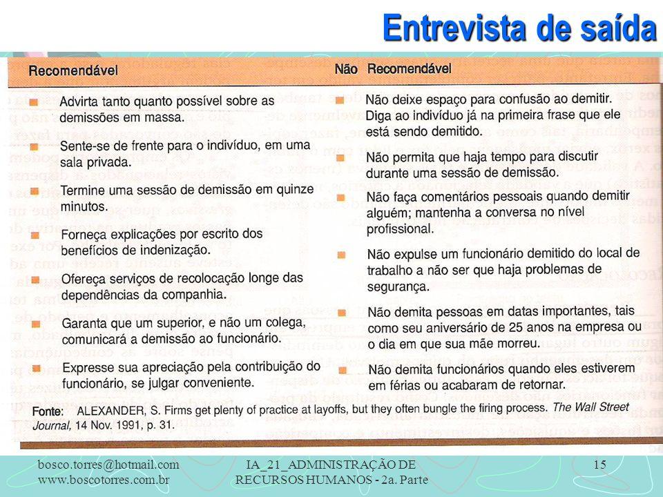 IA_21_ADMINISTRAÇÃO DE RECURSOS HUMANOS - 2a. Parte 15 Entrevista de saída. bosco.torres@hotmail.com www.boscotorres.com.br