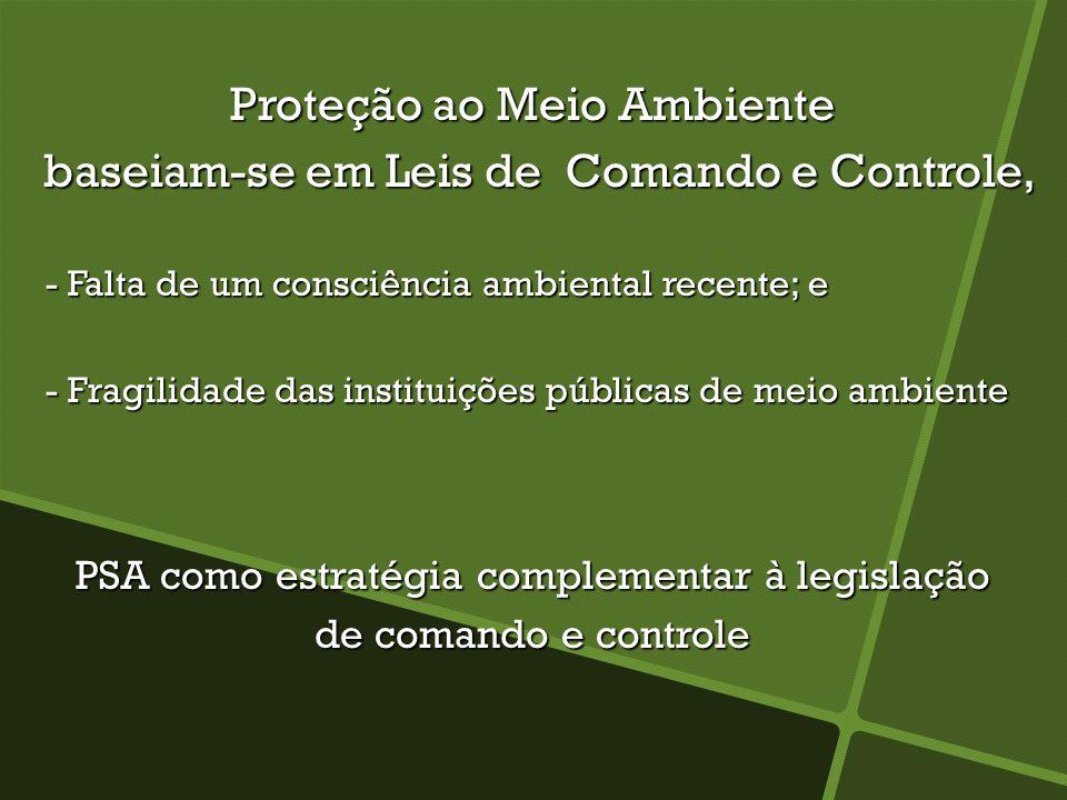 Proteção ao Meio Ambiente baseiam-se em Leis de Comando e Controle, baseiam-se em Leis de Comando e Controle, - Falta de um consciência ambiental rece