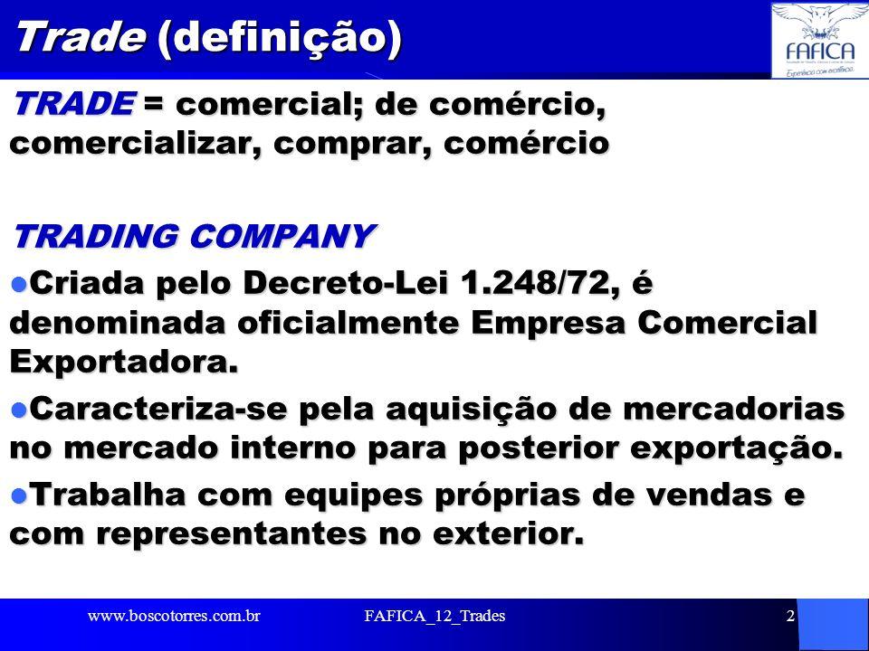 Trade (definição) TRADE = comercial; de comércio, comercializar, comprar, comércio TRADING COMPANY Criada pelo Decreto-Lei 1.248/72, é denominada ofic