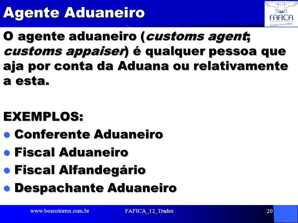 Agente Aduaneiro O agente aduaneiro (customs agent; customs appaiser) é qualquer pessoa que aja por conta da Aduana ou relativamente a esta. EXEMPLOS: