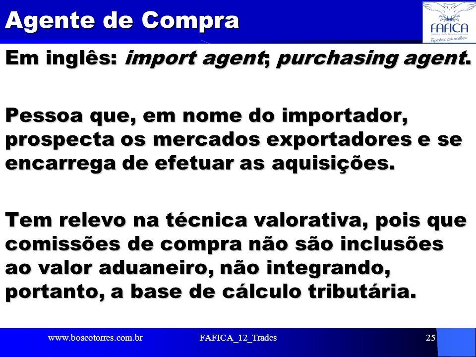 Agente de Compra Em inglês: import agent; purchasing agent. Pessoa que, em nome do importador, prospecta os mercados exportadores e se encarrega de ef