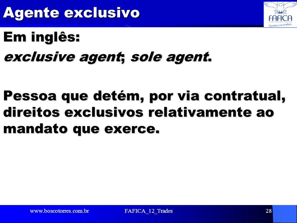 Agente exclusivo Em inglês: exclusive agent; sole agent. Pessoa que detém, por via contratual, direitos exclusivos relativamente ao mandato que exerce