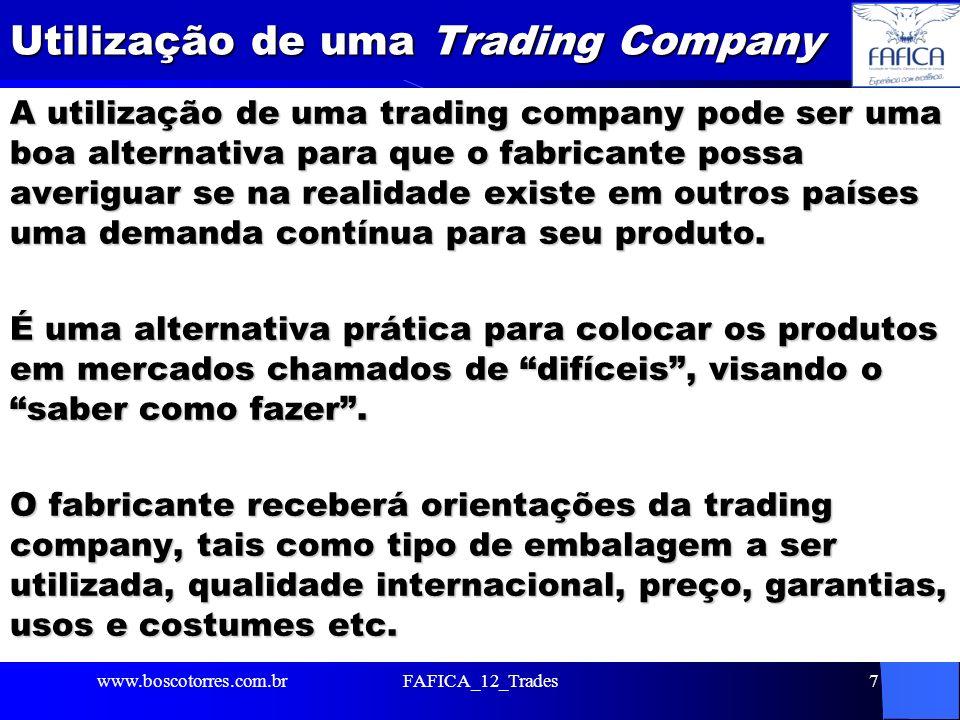 Utilização de uma Trading Company A utilização de uma trading company pode ser uma boa alternativa para que o fabricante possa averiguar se na realida