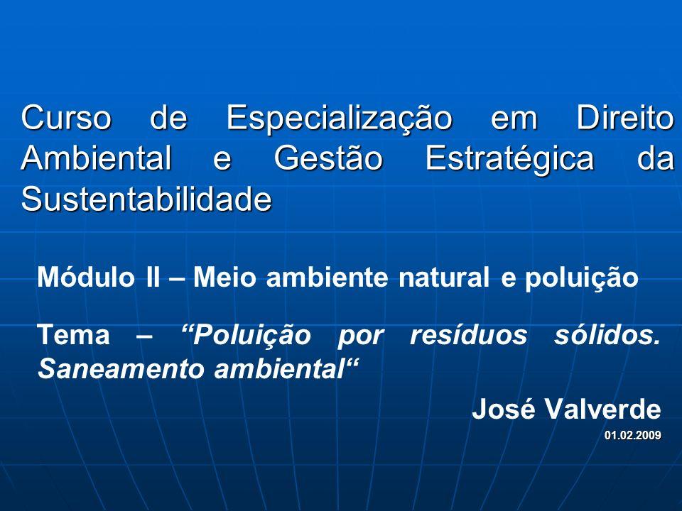 Curso de Especialização em Direito Ambiental e Gestão Estratégica da Sustentabilidade Módulo II – Meio ambiente natural e poluição Tema – Poluição por