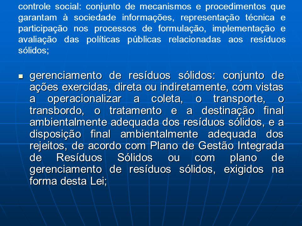 controle social: conjunto de mecanismos e procedimentos que garantam à sociedade informações, representação técnica e participação nos processos de fo