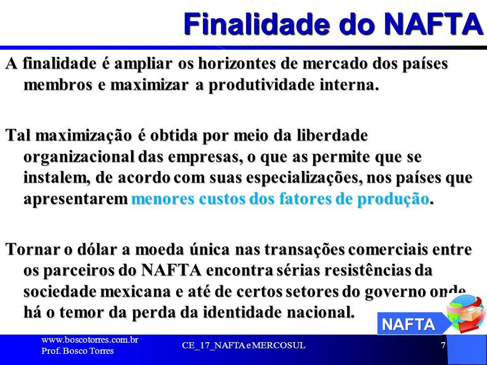 Finalidade do NAFTA A finalidade é ampliar os horizontes de mercado dos países membros e maximizar a produtividade interna. Tal maximização é obtida p