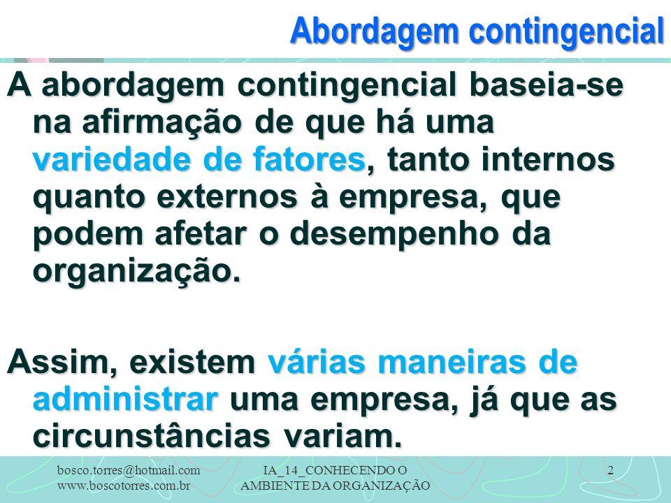 IA_14_CONHECENDO O AMBIENTE DA ORGANIZAÇÃO 2 Abordagem contingencial A abordagem contingencial baseia-se na afirmação de que há uma variedade de fator