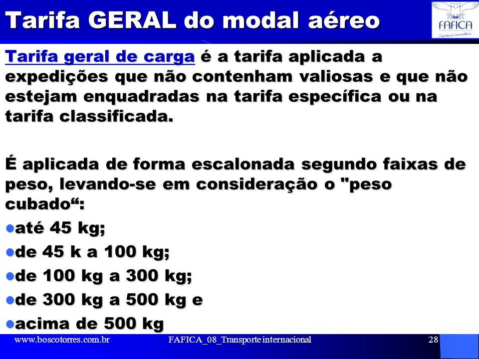 Tarifa GERAL do modal aéreo Tarifa geral de carga é a tarifa aplicada a expedições que não contenham valiosas e que não estejam enquadradas na tarifa