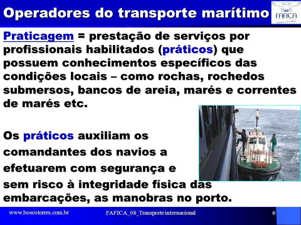 Operadores do transporte marítimo Praticagem = prestação de serviços por profissionais habilitados (práticos) que possuem conhecimentos específicos da