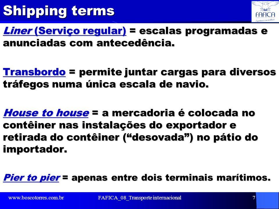 Shipping terms Liner (Serviço regular) = escalas programadas e anunciadas com antecedência. Transbordo = permite juntar cargas para diversos tráfegos