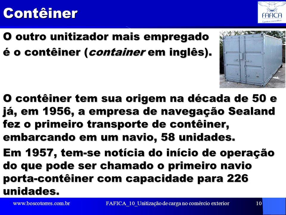 Contêiner O outro unitizador mais empregado é o contêiner (container em inglês). O contêiner tem sua origem na década de 50 e já, em 1956, a empresa d