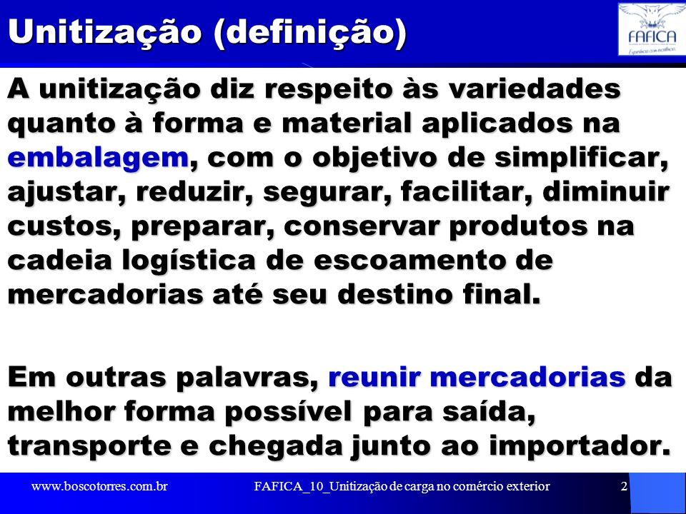 Responsabilidades na unitização Como importador é de responsabilidade do exportador as providências de unitização.