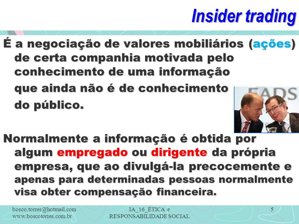 Insider trading É a negociação de valores mobiliários (ações) de certa companhia motivada pelo conhecimento de uma informação que ainda não é de conhe