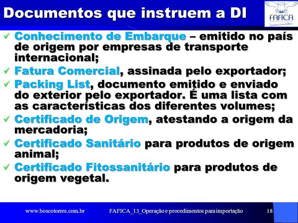 FAFICA_13_Operação e procedimentos para importação19 Despacho aduaneiro de Importação Assegura a regularidade da operação de importação, visando ao desembaraço Assegura a regularidade da operação de importação, visando ao desembaraço Autoriza a saída da mercadoria para o mercado interno Autoriza a saída da mercadoria para o mercado interno Multa procedimentos de não- cumprimento da legislação em vigor Multa procedimentos de não- cumprimento da legislação em vigor www.boscotorres.com.br