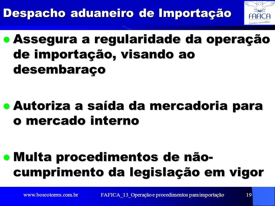 FAFICA_13_Operação e procedimentos para importação20 Pagamentos antes do despacho alfandegário Imposto de Importação (II) Imposto de Importação (II) Imposto sobre Produtos Industrializados (IPI) Imposto sobre Produtos Industrializados (IPI) Imposto sobre Circulação de Mercadorias e Serviços (ICMS) Imposto sobre Circulação de Mercadorias e Serviços (ICMS) Taxa de utilização do SISCOMEX (débito automático no sistema) Taxa de utilização do SISCOMEX (débito automático no sistema) www.boscotorres.com.br