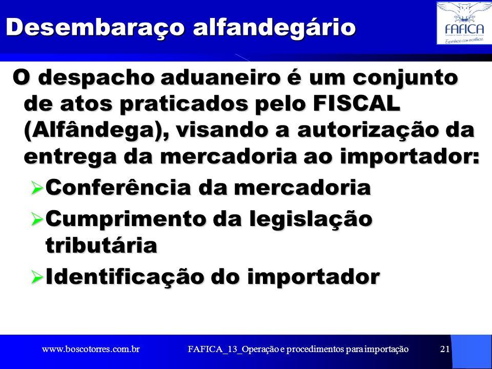 FAFICA_13_Operação e procedimentos para importação22 Desembaraço alfandegário Após o registro da DI, o sistema AUTOMATICAMENTE selecionará, por parametrização, o canal de conferência aduaneira da operação: Canal VERDE Canal VERDE Canal AMARELO Canal AMARELO Canal VERMELHO Canal VERMELHO Canal CINZA Canal CINZA www.boscotorres.com.br
