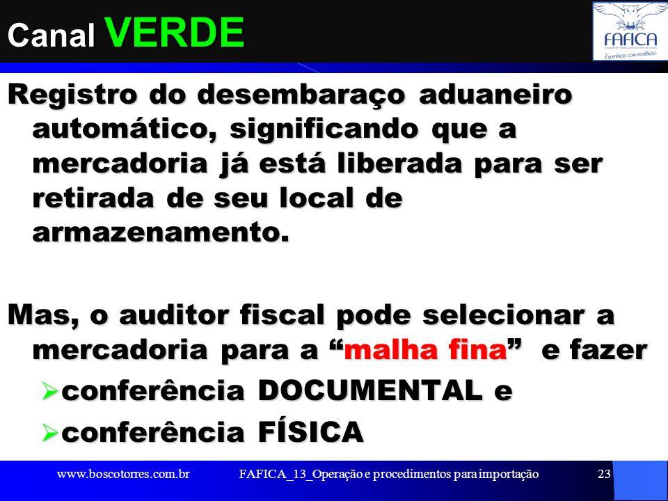 FAFICA_13_Operação e procedimentos para importação24 Canal AMARELO Realização de exame documental direcionado a determinado fiscal, conforme informado no Siscomex.