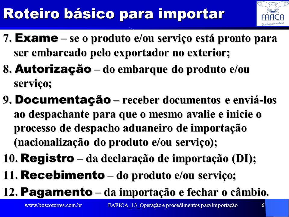 FAFICA_13_Operação e procedimentos para importação7 Principais produtos importados pelo Brasil Caldeiras, máquinas, aparelhos e instr.