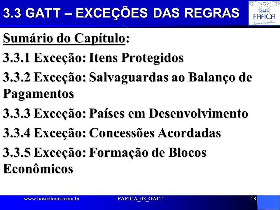 3.3 GATT – EXCEÇÕES DAS REGRAS Sumário do Capítulo: 3.3.1 Exceção: Itens Protegidos 3.3.2 Exceção: Salvaguardas ao Balanço de Pagamentos 3.3.3 Exceção