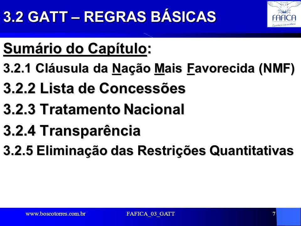 FAFICA_03_GATT18 3.3.5 GATT – Exceção: Formação de blocos econômicos Mesmo tendo como um dos principais objetivos a eliminação do tratamento discriminatório no comércio internacional, o GATT não impede a formação de blocos econômicos regionais ou aduaneiros que objetivem a eliminação de barreiras ao comércio entre si.