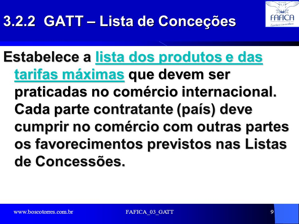 FAFICA_03_GATT20 3.4.1 GATT – 47 anos de existência Ao longo dos 47 anos de sua existência como organismo internacional na prática (1947 a 1994), o GATT teve seu mecanismo discutido e ampliado durante 9 (nove) Rodadas de Negociações Multilaterais de comércio (Multilateral Trade Negociations – MTN).