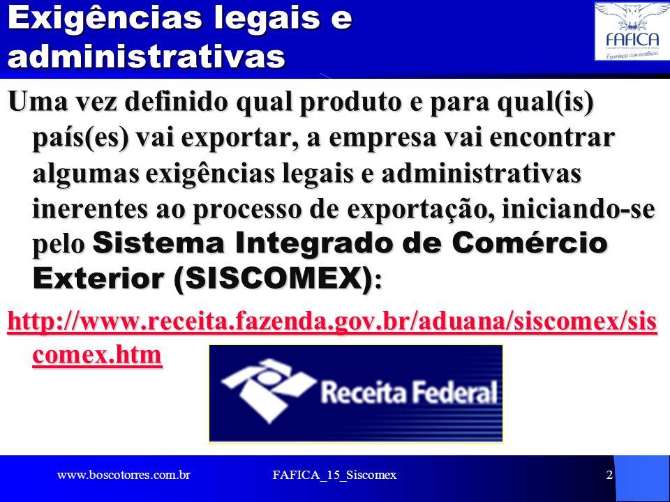 Exigências legais e administrativas Uma vez definido qual produto e para qual(is) país(es) vai exportar, a empresa vai encontrar algumas exigências le
