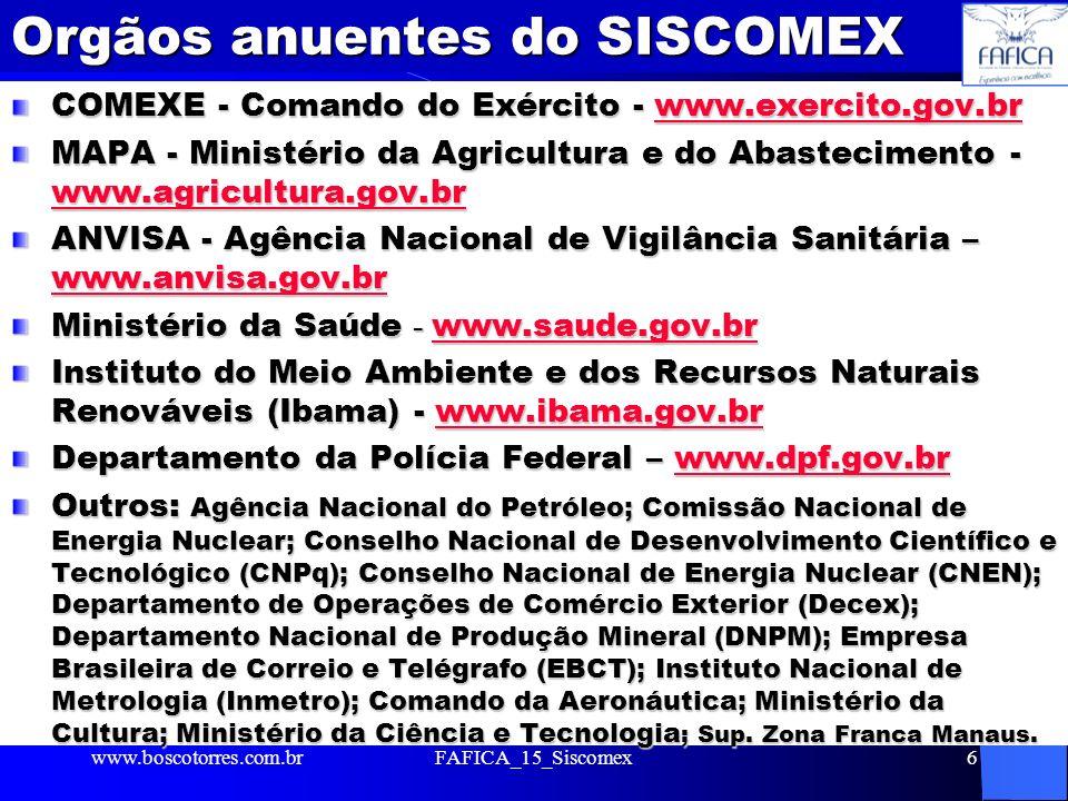 Orgãos anuentes do SISCOMEX COMEXE - Comando do Exército - www.exercito.gov.br www.exercito.gov.br MAPA - Ministério da Agricultura e do Abastecimento