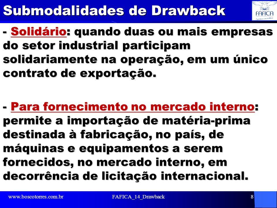 Submodalidades de Drawback - Solidário: quando duas ou mais empresas do setor industrial participam solidariamente na operação, em um único contrato de exportação.