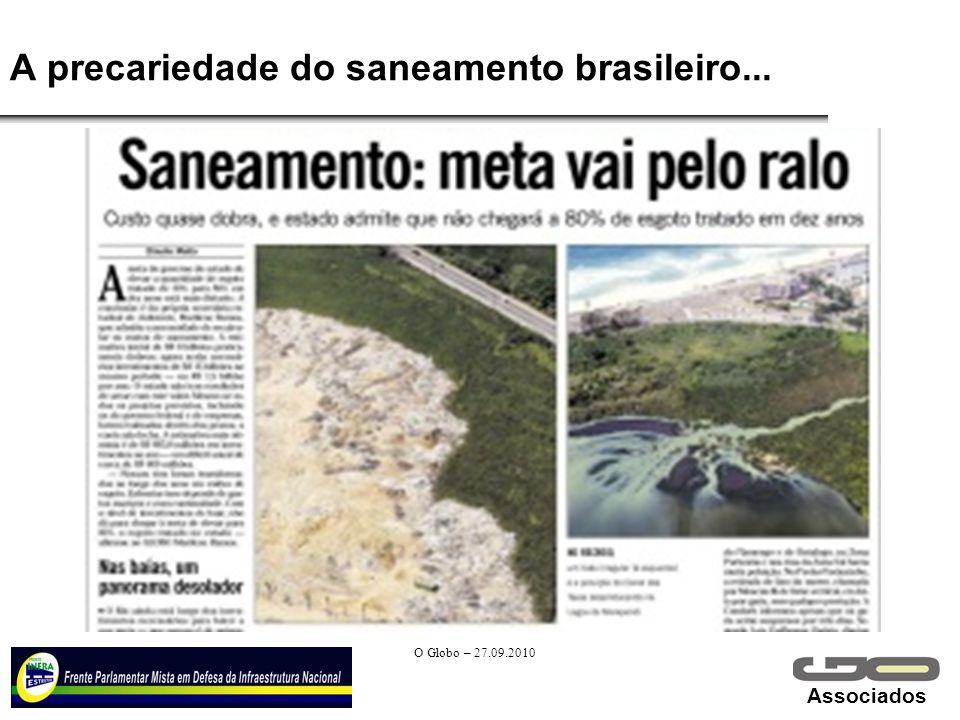 Associados A precariedade do saneamento brasileiro... O Globo – 27.09.2010