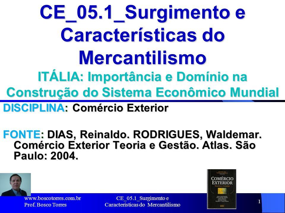 CE_05.1_Surgimento e Características do Mercantilismo 2 MERCANTILISMO Revolução Comercial – 1500/1750 Que aconteceu nesse período.