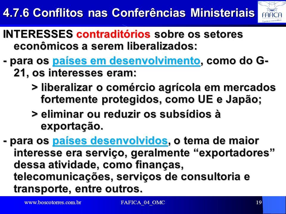 19 4.7.6 Conflitos nas Conferências Ministeriais INTERESSES contraditórios sobre os setores econômicos a serem liberalizados: - para os países em dese