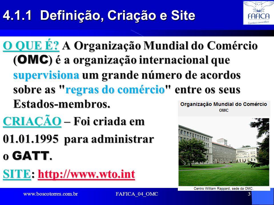 FAFICA_04_OMC14 4.7.1 Estrutura organizacional da OMC Conferência Ministerial Conferência Ministerial Conselho Geral Conselho Geral Conselhos de cada um dos três grandes segmentos (Bens, Serviços e Propriedade Intelectual) Conselhos de cada um dos três grandes segmentos (Bens, Serviços e Propriedade Intelectual) Comitê de Comércio e Desenvolvimento Comitê de Comércio e Desenvolvimento Comitê de Restrições por Motivo de Balanço de Pagamentos Comitê de Restrições por Motivo de Balanço de Pagamentos Comitê de Assuntos Orçamentários, Financeiros e Administrativos.