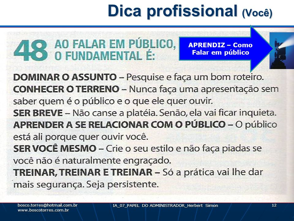 IA_07_PAPEL DO ADMINISTRADOR_Herbert Simon 12 Dica profissional (Você) Dica profissional (Você). bosco.torres@hotmail.com.br www.boscotorres.com.br AP