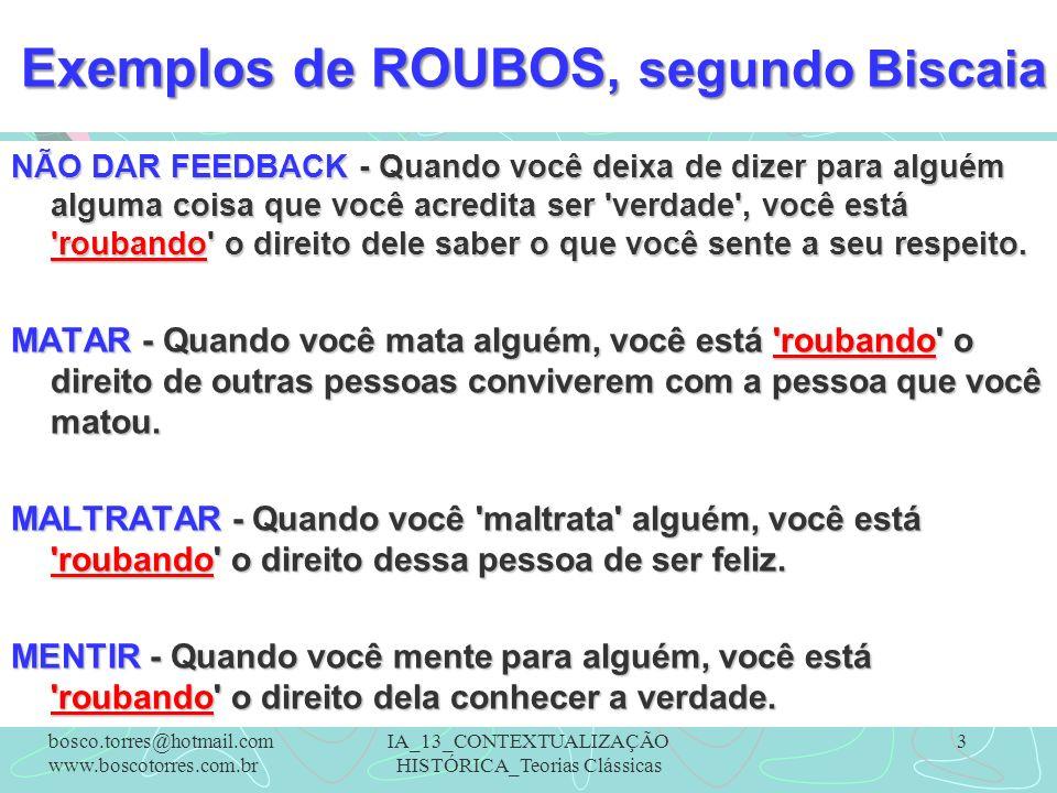 Exemplos de ROUBOS, segundo Biscaia NÃO DAR FEEDBACK - Quando você deixa de dizer para alguém alguma coisa que você acredita ser 'verdade', você está