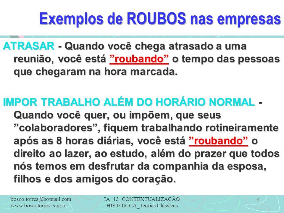 Exemplos de ROUBOS nas empresas TEMPO - Quando você pede urgência na execução de determinada tarefa, e depois não dá a menor importância, você está roubando o seu colaborador.