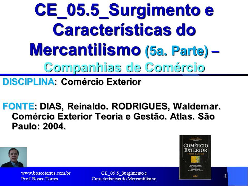 CE_05.5_Surgimento e Características do Mercantilismo 1 CE_05.5_Surgimento e Características do Mercantilismo (5a. Parte) – Companhias de Comércio DIS