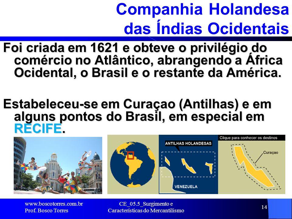 14 Companhia Holandesa das Índias Ocidentais Foi criada em 1621 e obteve o privilégio do comércio no Atlântico, abrangendo a África Ocidental, o Brasi
