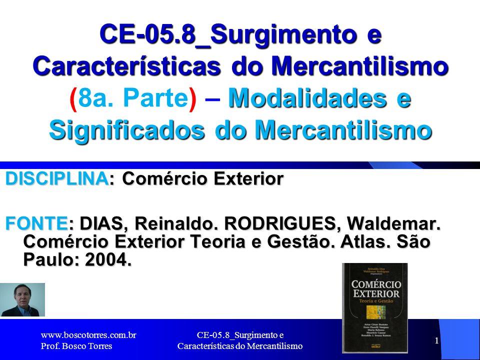 CE-05.8_Surgimento e Características do Mercantilismo 1 CE-05.8_Surgimento e Características do Mercantilismo (8a. Parte) – Modalidades e Significados