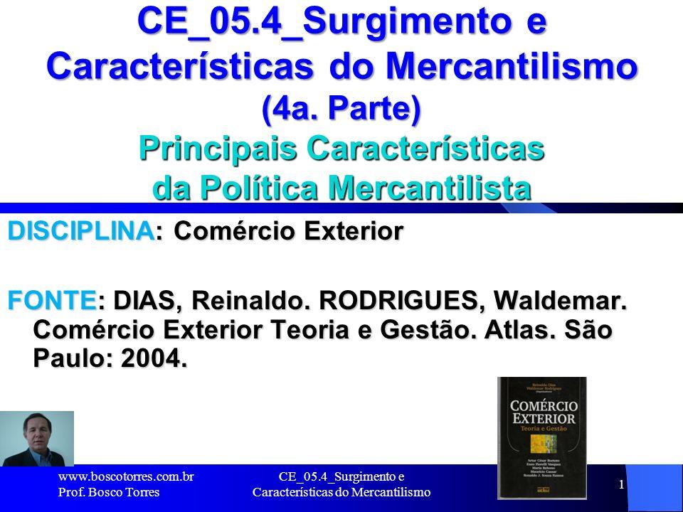 CE_05.4_Surgimento e Características do Mercantilismo 2 MERCANTILISMO – Teorias dos Pensadores Econômicos Os pensadores econômicos do período (sec XVI e XVIII), desenvolveram um conjunto de idéias que tornaram o comércio exterior um dos mais poderosos instrumentos da política econômica.