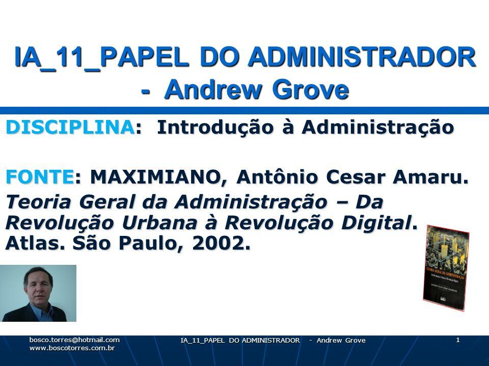 IA_11_PAPEL DO ADMINISTRADOR - Andrew Grove 2 Princípios de administração de alta performance Princípios de administração de alta performance.