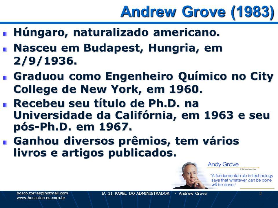 IA_11_PAPEL DO ADMINISTRADOR - Andrew Grove 4 Andrew Grove (1983) Andrew Grove (1983) Homem do Ano de 1997 da revista Time.